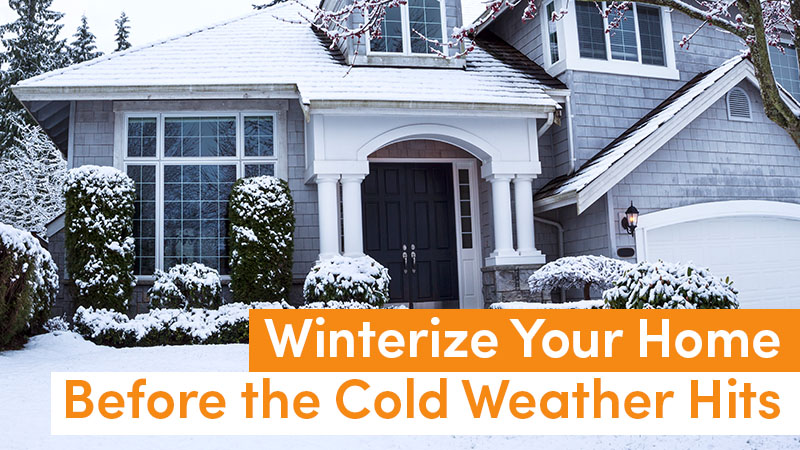 Winterize Your Home Before the Cold Weather Hits