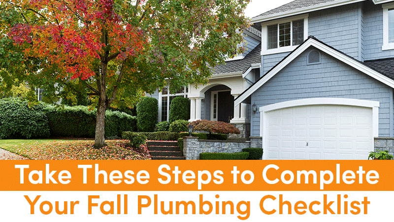 Take These Steps to Complete Your Fall Plumbing Checklist