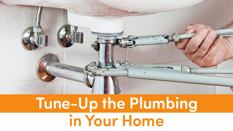 Tune-Up the Plumbing in Your Home
