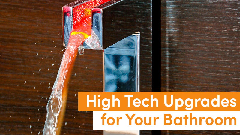 High Tech Upgrades for Your Bathroom