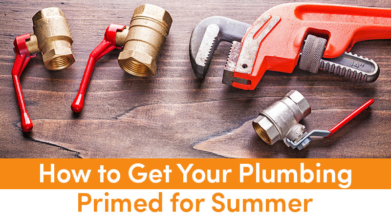How to Get Your Plumbing Primed for Summer