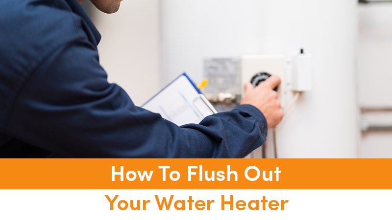 How To Flush Out Your Water Heater