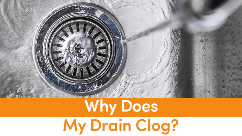 Why Does My Drain Clog?
